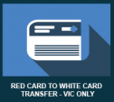 Red_Card_to_White_Card_Transfers_Victoria_Only
